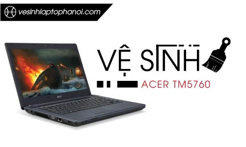 ve-sinh-laptop-acer-tm57560